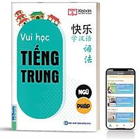 Sách - Vui Học Tiếng Trung Phần Ngữ Pháp - Dành Cho Người Học Tiếng Trung Cấp Tốc ( tặng kèm bookmark sáng tạo )