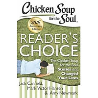 Chicken Soup for the Soul: Readers Choice: The Chicken Soup for the Soul Stories That Changed Your Lives
