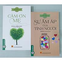 Combo 2 Cuốn: Bài Học Về Sự Hy Sinh - Cảm Ơn Mẹ + Bài Học Về Lòng Biết Ơn - Sự Ấm Áp Của Tình Người