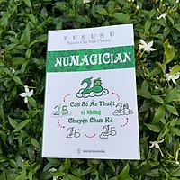 Numagician - Con Số Ảo Thuật Và Những Chuyện Chưa Kể (Tái bản)