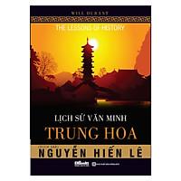 Lịch sử văn minh Trung Hoa - Bản Dịch Nguyễn Hiến Lê ( tặng kèm bút tạo hình ngộ nghĩnh )