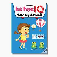 Sách - Bé Học IQ Nhanh Tay Nhanh Mắt - Dành Cho Bé Từ 3 - 6 Tuổi