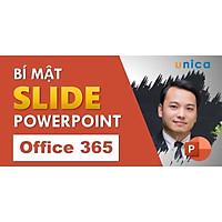 Khóa học TIN HỌC VP - Thiết kế slide và hiệu ứng chuyên nghiệp với PowerPoint 365 [UNICA.VN (TRÙNG)