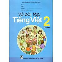 Vở Bài Tập Tiếng Việt Lớp 2 (Tập 2)
