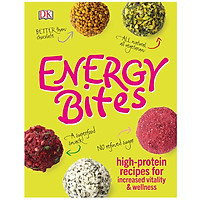 DK Energy Bites: High-Protein Recipes for Increased Vitality and Wellness