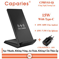 Sạc Nhanh Không Dây CAPARIES CPRV03-Qi , Wireless Quick Charge, chuẩn Qi Apple cho Iphone, Samsung, Vivo, Oppo, Xioami, Huawei, Vsmart - Chính Hãng