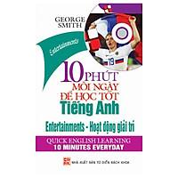 10 Phút Mỗi Ngày Để Học Tốt Tiếng Anh - Hoạt Động Giải Trí (Dùng Kèm 1 Cd)