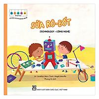 STEAM stories - Kỹ năng tự giải quyết vấn đề - Sửa rô-bốt (Technology - Công nghệ)