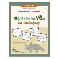 Họa Sĩ Tí Hon - Learn To Draw... Dinosaurs! - Nào, Ta Cùng Học Vẽ… Các Loài Khủng Long!