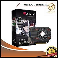 Card Màn Hình VGA AFOX GTX 750Ti Card Đồ Họa 4G Rời Cho Máy Tính PC hàng chính hãng