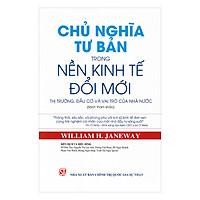 Chủ Nghĩa Tư Bản Trong Nền Kinh Tế Đổi Mới - Thị Trường, Đầu Cơ Và Vai Trò Của Nhà Nước (Sách Tham Khảo)