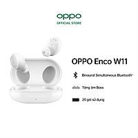 Tai nghe Không Dây True Wireless OPPO Enco W11 | Công Nghê Buletooth 5.0 | Tăng Âm Bass | Pin Lên Đến 20 Giờ | Chống Bụi IP55 Và Chống Nước | Hàng Chính Hãng