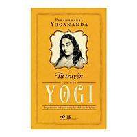 Tự Truyện Của Một Yogi (Tái Bản)