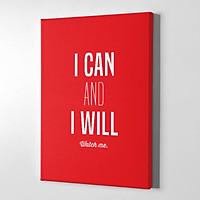 Tranh Động Lực Mopi - I Can And I Will Watch Me - Tranh Phẳng Slogan Canvas Trang Trí Văn Phòng | OF-025