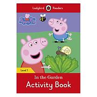 Peppa Pig: In the Garden Activity Book - Ladybird Readers Level 1 (Paperback)