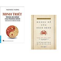Combo 2 cuốn sách: Minh Triết - Trong Ăn Uống Của Phương Đông + Lịch Sử Ung Thư - Hoàng Đế Của Bách Bệnh (Bìa Cứng )