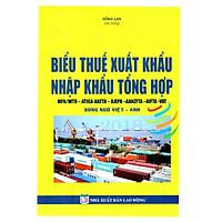 Biểu Thuế Suất Hàng Hóa Xuất Khẩu-Nhập Khẩu Tổng Hợp 2018 (Song Ngữ Việt-Anh)
