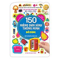 150 Miếng Dán Hình Thông Minh - Đồ Dùng IQ-EQ-CQ