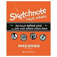 Sketchnote Thực Hành - Kỹ Thuật Nâng Cao Cho Ghi Chú Bằng Hình Ảnh ( Tặng Bookmark Tuyệt Đẹp )