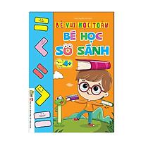 Sách - Bé Học So Sánh Dành Cho Bé 4 - 6 Tuổi
