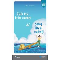 Sách - Tuổi Trẻ Kiên Cường Để Sống Điên Cuồng (tặng kèm bookmark)