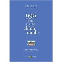 999 Lá Thư Gửi Cho Chính Mình – Mong Bạn Trở Thành Phiên Bản Hoàn Hảo Nhất (P.1) - Sách Song Ngữ