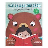 Gấu Là Bạn Đọc Sách Tuyệt Với Nhất (Nuôi Dưỡng Thói Quen Đọc Sách Dành Cho Trẻ 4 Tuổi Trở Lên)