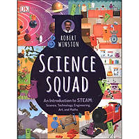 DK Science Squad - An Introduction to STEAM : Science , Technology , Engineering , Art and Maths