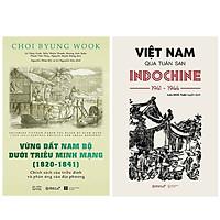 Combo Sách : Vùng Đất Nam Bộ Dưới Triều Minh Mạng ( 1820 - 1841) + Việt Nam Qua Tuần San INDOCHINE 1941-1944