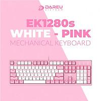 Bàn phím cơ Gaming DAREU EK1280s PINK-WHITE 104KEY (PINK LED, Brown D switch) - Hàng Chính Hãng