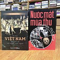 Combo sách Xã Hội Việt Nam Qua Bút Ký Của Người Nước Ngoài + Nước Mắt Mùa Thu