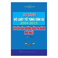 So Sánh Bộ Luật Tố Tụng Dân Sự 2004 - 2015 Và Các Văn Bản Hướng Dẫn Thi Hành Mới Nhất