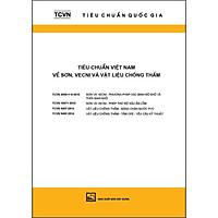 Tiêu Chuẩn Việt Nam Về Sơn, Vecni Và Vật Liệu Chống Thấm (TCVN 2096 - 1-6 : 2015; TCVN 10671 : 2015; TCVN 9407 : 2014; TCVN 9408 : 2014) (Tái Bản 2020)