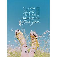 Sách - Nếu vui vẻ khó quá, chỉ mong cậu bình yên ( tặng kèm Bookmark Thiết Kế )