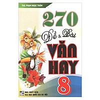 270 Đề Và Bài Văn Hay Lớp 8