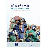 Gốm Cây Mai – Đề Ngạn Sài Gòn xưa