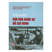 Tìm Hiểu Văn Hóa Quân Sư Hồ Chí Minh