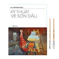 Kỹ Thuật Vẽ Sơn Dầu - Tặng Kèm Cọ Vẽ