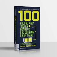 combo 2 cuốn sách: 100 phương pháp truyền động lực cho đội nhóm chiến thắng + sức mạnh động lực ( tặng bookmark cài trang )