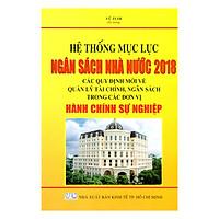 Hệ Thống Mục Lục Ngân Sách Nhà Nước 2018 -Các Quy Định Mới Về Quản Lý Tài Chính, Ngân Sách Trong Các Đơn Vị Hành Chính Sự Nghiệp