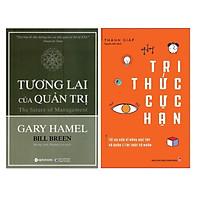 Combo 2 Cuốn : Tri Thức Cực Hạn - Tối Ưu Hóa Kĩ Năng Học Tập Và Quản Lí Tri Thức Cá Nhân + Tương Lai Của Quản Trị