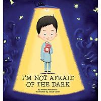 Sách : I'm Not Afraid Of The Dark - Dành cho các bạn từ 4 tuổi (Tôi Không Sợ Bóng Tối)