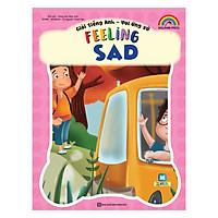Giỏi Tiếng Anh - Vui Ứng Xử - Feeling Sad