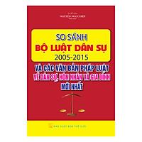 So Sánh Bộ Luật Dân Sự 2005 - 2015 Và Các Văn Bản Pháp Luật Dân Sự, Hôn Nhân Và Gia Đình Mới Nhất