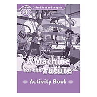 Oxford Read And Imagine Level 4: A Machien for the Future (Activity Book)