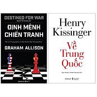 Combo Sách Để Hiểu Rõ Hơn Về Cuộc Đối Đầu Giữa Mỹ Và Trung Quốc Những Thập Niên Qua : Định Mệnh Chiến Tranh + Về Trung Quốc