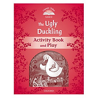 Classic Tales Second Edition Level 2 The Ugly Duckling Activity Book & Play