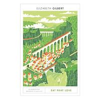 Bloomsbury Modern Classics : Eat Pray Love - Ăn, Cầu nguyện, Yêu thương