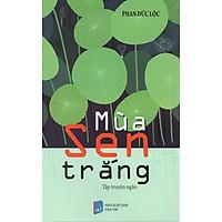 Mùa sen trắng - Phan Đức Lộc