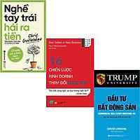 Combo 3 Cuốn Sách Kinh Doanh Thay Đổi Cuộc Đời : Nghề Tay Trái Hái Ra Tiền + 16 Chiến Lược Thay Đổi Cuộc Đời + Đầu Tư Bất Động Sản